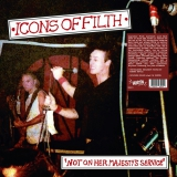 ICONS OF FILTH - Not On Her Majestys Service - LP