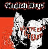 ENGLISH DOGS - To The Ends Of The Earth - 12, Black and Green Vinyl, OUT NOW!